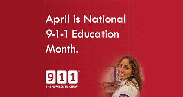 April is 9-1-1 Education Month!